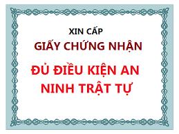 Hồ sơ xin giấy phép đủ điều kiện an ninh trật tự tại Nghệ An